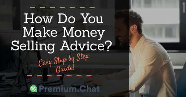 How Do You Make Money Selling Advice