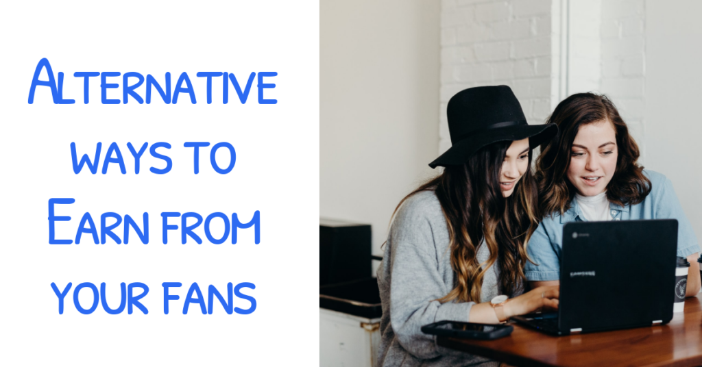 alternative wyas to earn from your fans