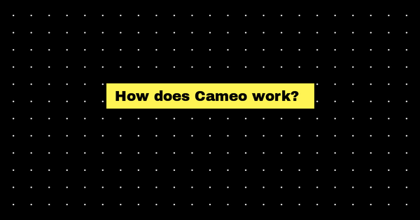 How does Cameo work?